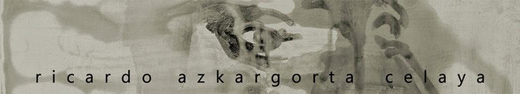 R I C A R D O A Z K A R G O R T A C E L A Y A margoak, pinturas, paintings.