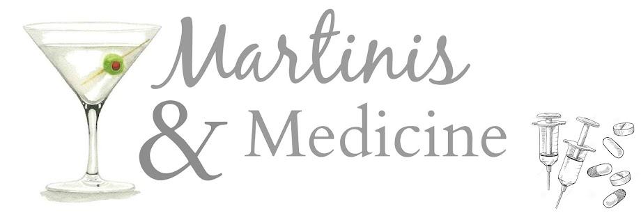 Martinis & Medicine