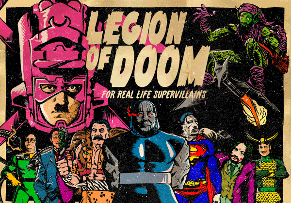 The Legion of Real Life Supervillains