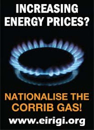 Nationalise The Corrib gas !