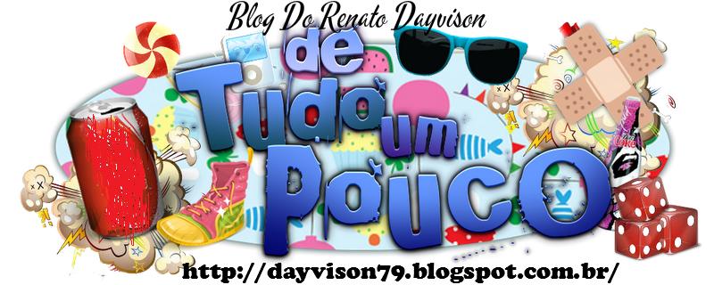 """Blog Do Renato Dayvison """"De tudo Um Pouco"""""""