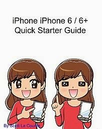 iPhone 6 / 6 Plus Quick Starter Guide: (For iPhone 4s, iPhone 5, iPhone 5s, and iPhone 5c, iPhone 6, iPhone 6+)
