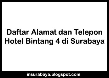 Daftar Nama Hotel Bintang 4 di Surabaya, Alamat Hotel Bintang 4 di Surabaya, Nomor Telepon Hotel Bintang 4 di Surabaya
