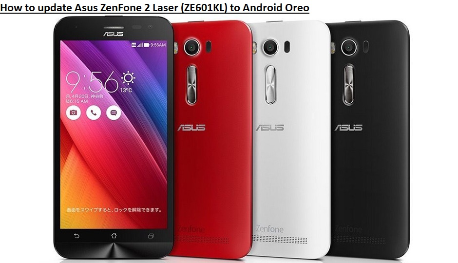 How To Update Asus ZenFone 2 Laser ZE601KL Android Oreo