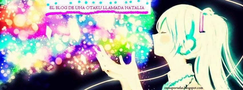 El Blog de una Otaku llamada Natalia