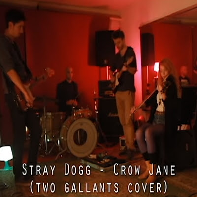 "STRAY DOGG ""Crow Jane"" (Two Gallants cover)"