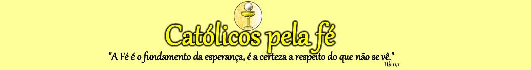 Catolicos Pela Fé