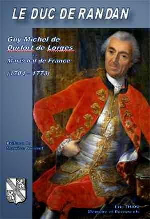LE DUC DE RANDAN, Guy Michel de Durfort de Lorges, Maréchal de France, de Eric Thiou