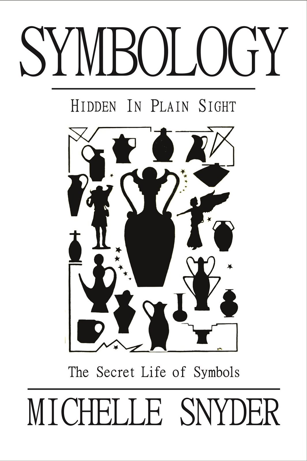 Symbology: Hidden in Plain Sight - The Secret Life of Symbols