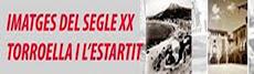 IMATGES SEGLE XX DE TORROELLA