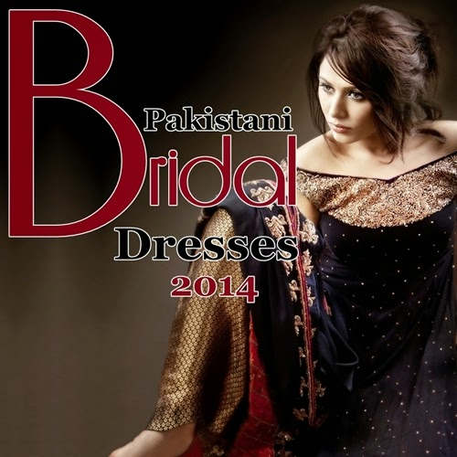 Pakistani Bridal Wear Collection 2014