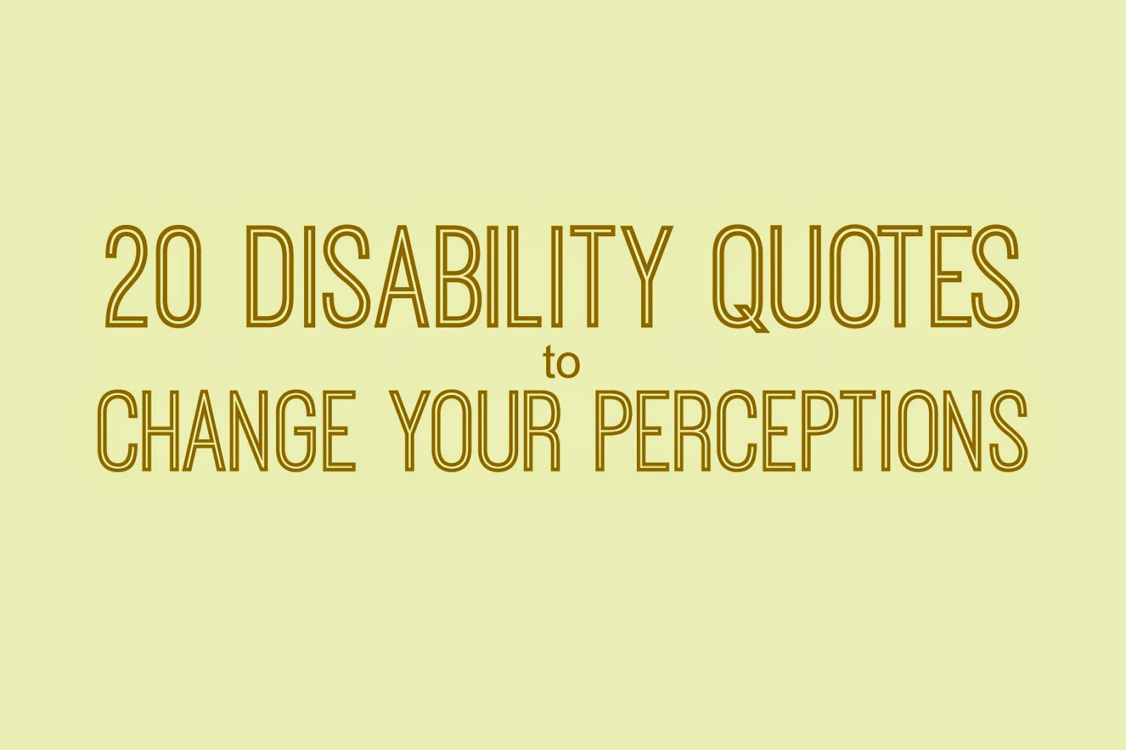 Quotes About Disabilities Custom Downs Side Up 20 Disability Quotes That Will Change Your Thinking