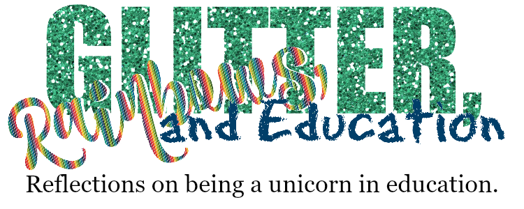 Glitter, Rainbows, and Education
