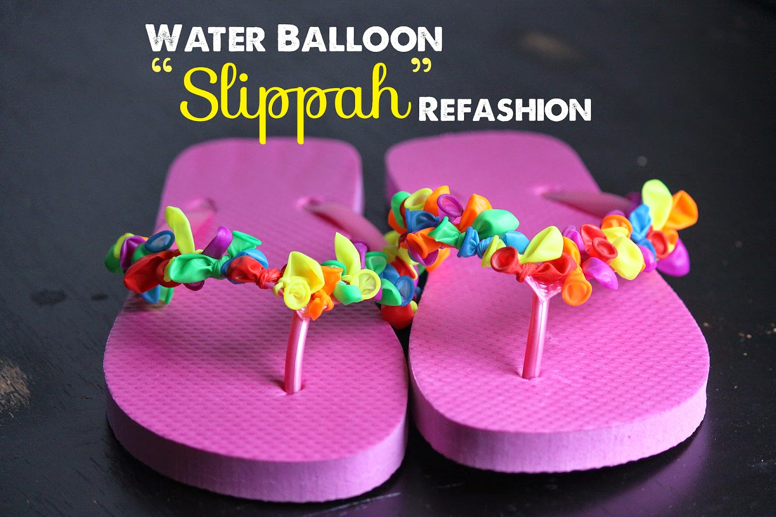 Water Balloon Flip Flop Refashion