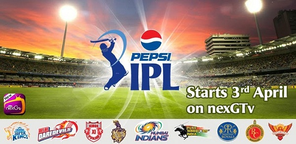 Watch Live Action of IPL 2013 in Your Android Devices With nexGTv