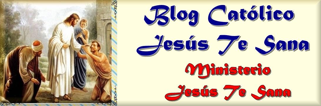 Blog Catolico Jesus Te Sana