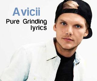 Avicii Pure Grinding Music Lyrics