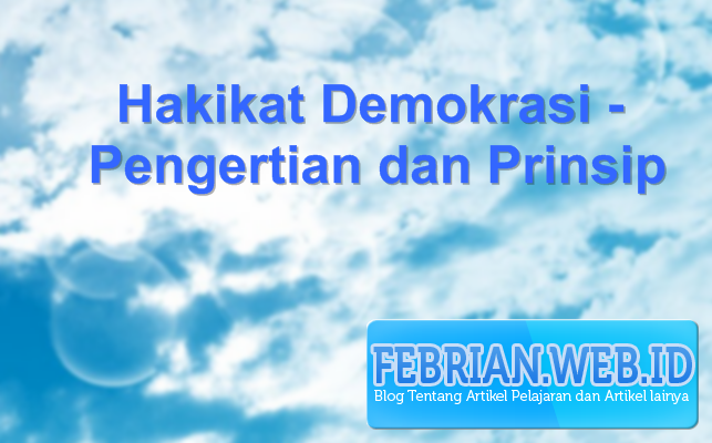 hakikat demokrasi pengertian dan prinsip febrian home