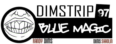 http://www.dimsdraw2.com/2012/11/dimstrip-97-blue-magic.html