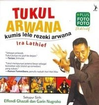 My 1st Book (2007) : Biografi Tukul Arwana - Kumis Lele Rezeki Arwana