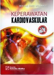 Keperawatan Kardiovaskular oleh Wajan Juni Udjianti