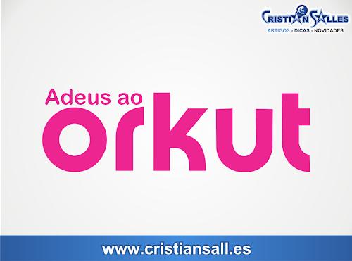Google Encerrará Oficialmente o Orkut em 30 de Setembro de 2014