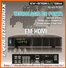 EVOLUTIONBOX EV 970 RJ SLIM NOVA ATUALIZAÇÃO V2.40 - 30-04-2015