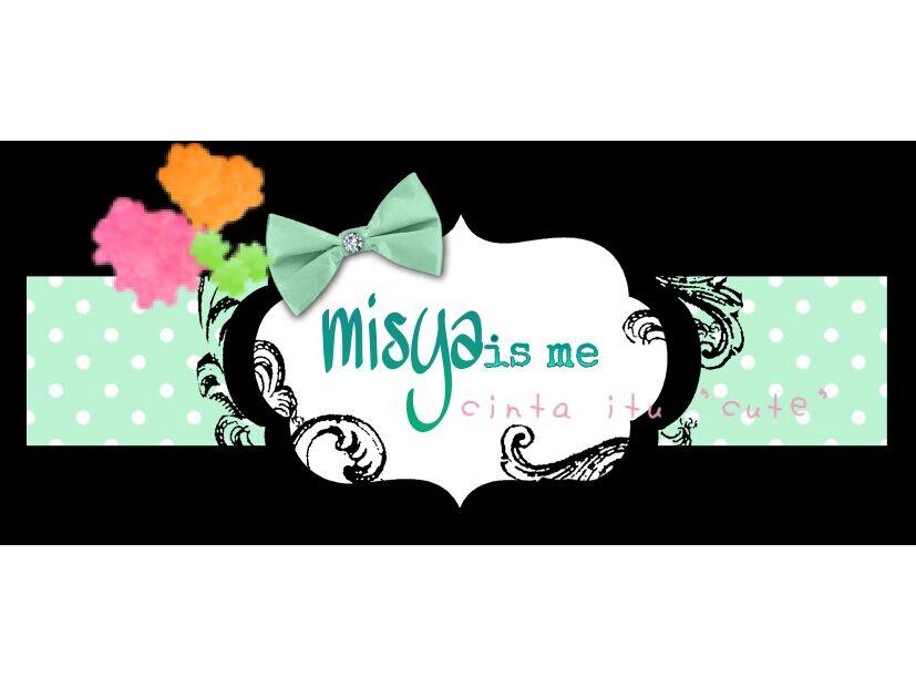 misya IS ME