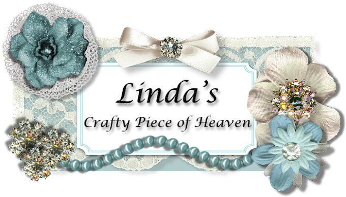 Linda's Crafty Piece of Heaven