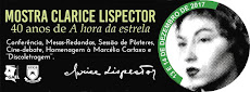 "IMPERDÍVEL! MOSTRA CLARICE LISPECTOR: 40 ANOS DE ""A HORA DA ESTRELA"". DE 13 A 14 DE DEZEMBRO"