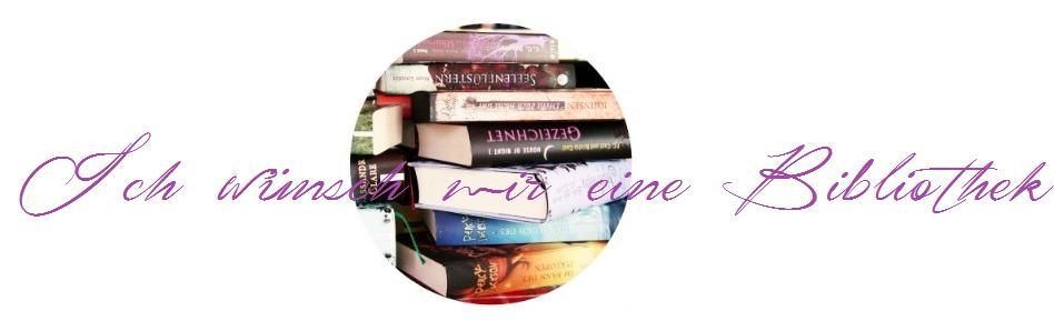 Ich wünsch mir eine Bibliothek.
