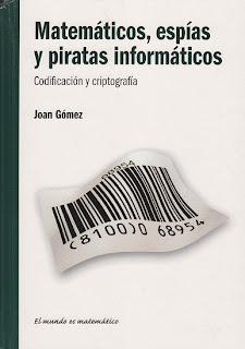 Matemáticos, Espías y Piratas Informáticos - Juan Gómez
