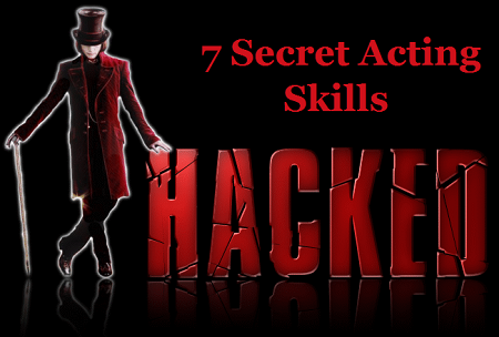 7 Acting Skills Hacked! Schools Don't Know or Teach
