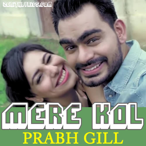 Mere Kol - Prabh Gill