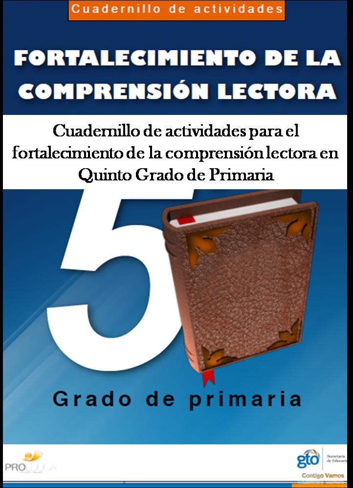 Cuadernillo de actividades para el fortalecimiento de la comprensión lectora para Quinto Grado