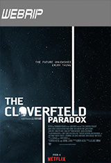 The Cloverfield Paradox (2018) WEBRip Latino AC3 5.1 / Español Castellano AC3 5.1