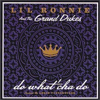 Li\'l Ronnie & the Grand Dukes - Do What\'cha Do