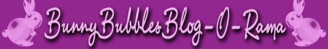 BunnyBubbles Designs Blog-O-Rama