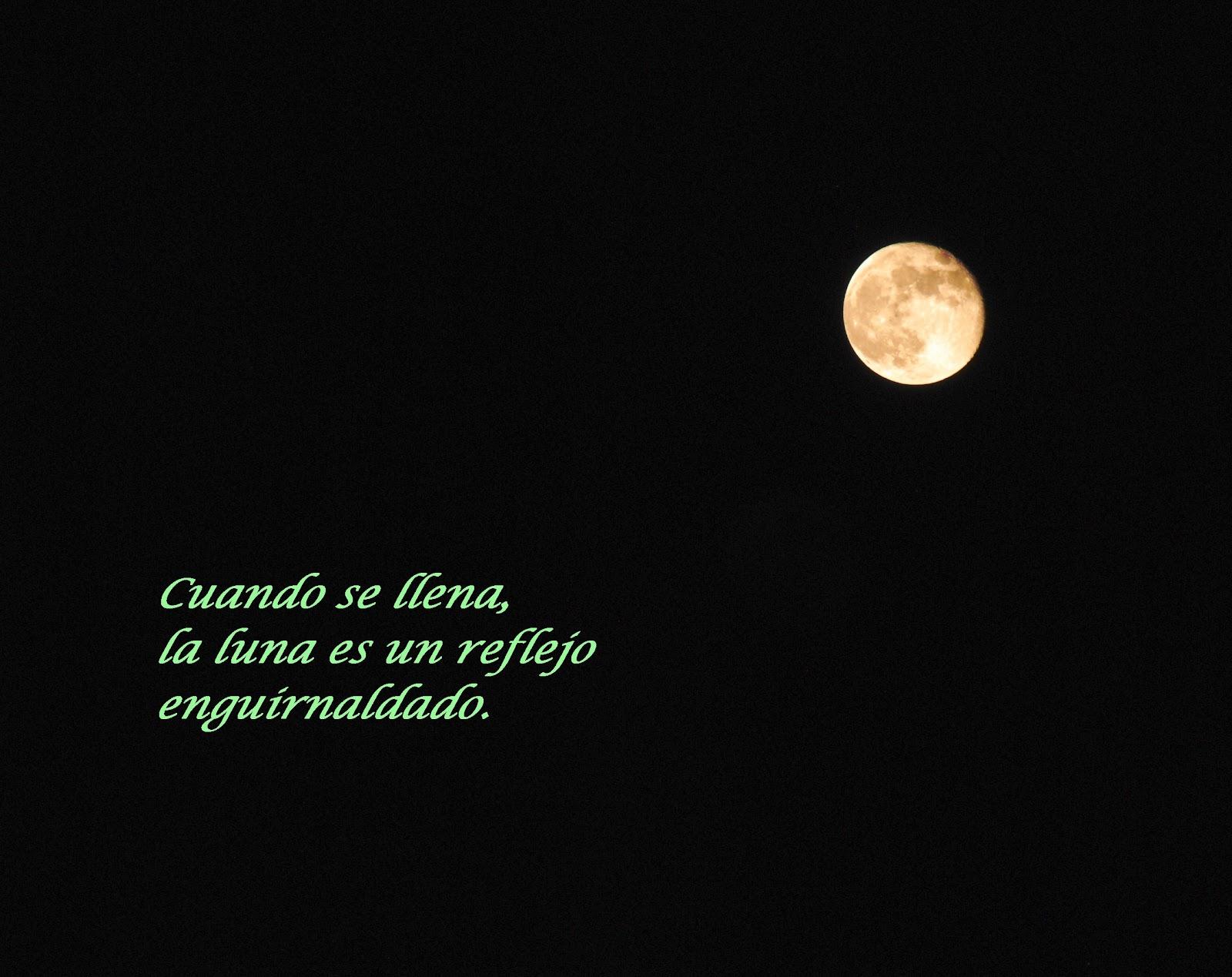 Poemas de la luna llena for Cuando es luna llena
