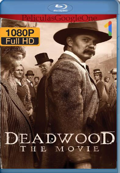 Deadwood: La película (2019) HD [1080p] [Latino-Ingles] [GoogleDrive]