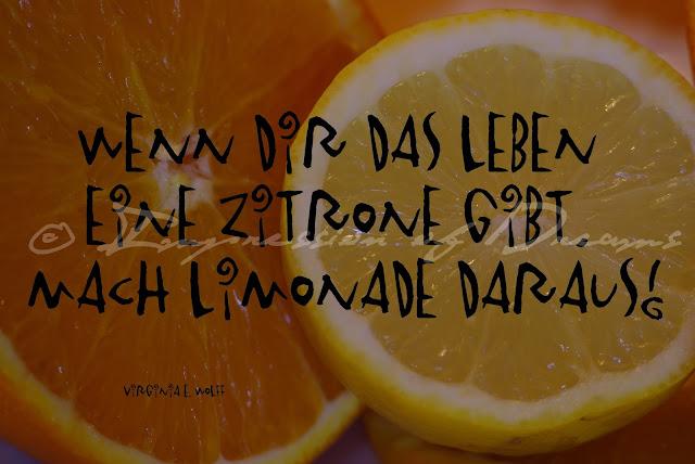 Wenn dir das Leben eine Zitrone gibt, mach Limonade daraus!