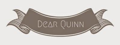 Dear Quinn