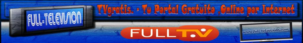 Full-Television.CoM | Television en vivo por internet | Futbol en vivo -