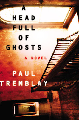 A Head Full of Ghosts: A Novel by Paul Tremblay