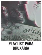 Playlist para bruxaria