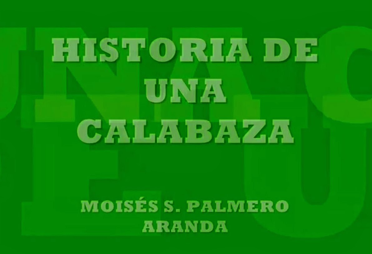 HISTORIA DE UNA CALABAZA