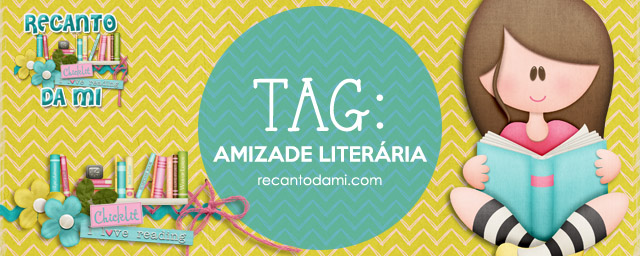 TAG: Amizade Literária