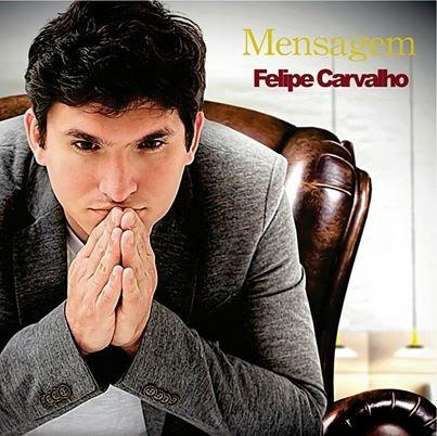 CD FELIPE CARVALHO - MENSAGEM
