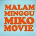 Download Film Malam Minggu Miko Movie