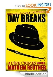 Free eBook Feature: Day Breaks (Dire Calls 1) by Mathew Reuther